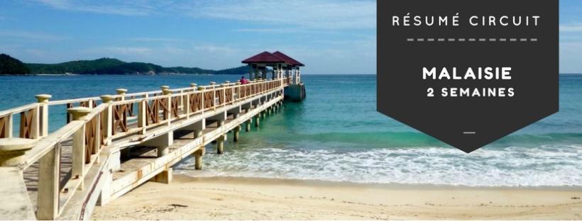 Résumé Circuit 2 semaines en Malaisie